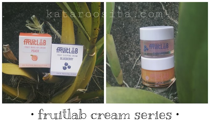 Review FruitLab Cream Pagi dan Malam yang Terinspirasi dari Ekstrak Buah-buahan