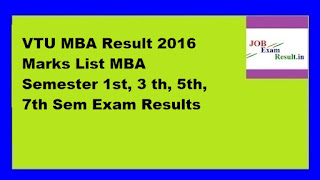VTU MBA Result 2016 Marks List MBA Semester 1st, 3 th, 5th, 7th Sem Exam Results