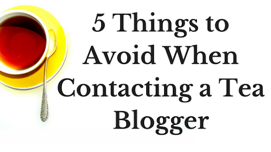 5 Things to Avoid When Contacting a Tea Blogger