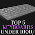 Top 5 Keyboards Under Rs 1000