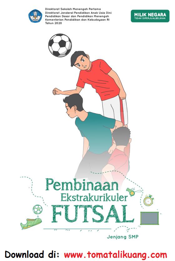 Download Buku Pembinaan Ekstrakurikuler Futsal SMP PDF Resmi Kemendikbud