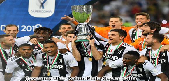 Juventus Ukir Rekor Piala Super Italia
