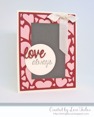 Love Always card-designed by Lori Tecler/Inking Aloud-stamps and dies from Taylored Expressions