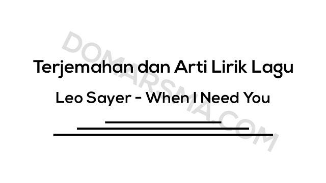 Terjemahan dan Arti Lirik Lagu Leo Sayer - When I Need You