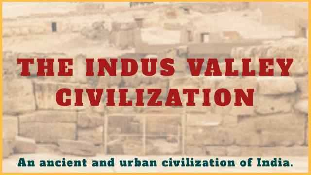 the Indus Valley Civilization