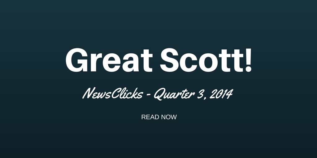 Great Scott! NewsClicks Quarter 3, 2014