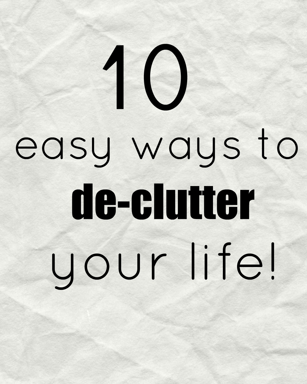 10 Easy Ways To Fix Your Door In Under An Hour: Minimalismmission: 10 EASY WAYS TO DE-CLUTTER YOUR LIFE