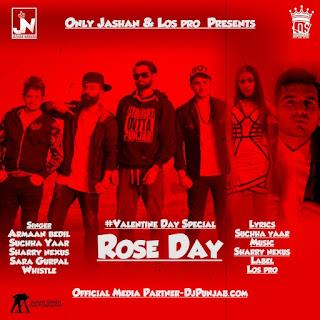 Album: Rose Day Singer: Sharry Nexus , Whistle , Sara Gurpal , Armaan Bedil , Suchha Yaar Music: Sharry Nexus Lyrics: Suchha Yaar Label: Los Pro