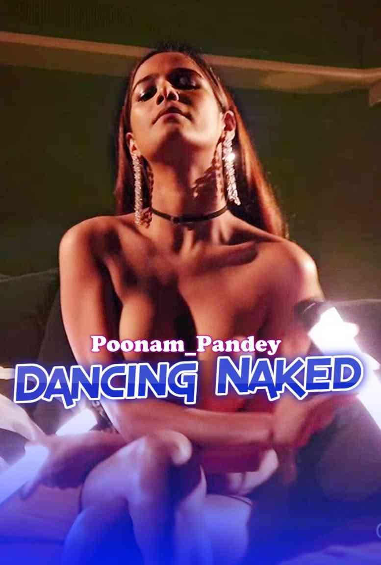 Dancing Naked (2020) Hindi | Poonam Pandey OnlyFans Video | 720p WEB-DL | Download | Watch Online