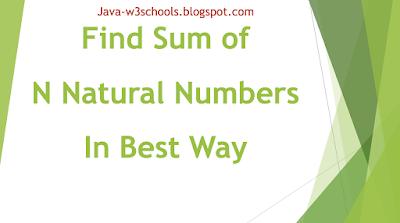 Java Program To Find Sum of N Natural Numbers (for Loop, while Loop and Using Arthimetic Formulae)