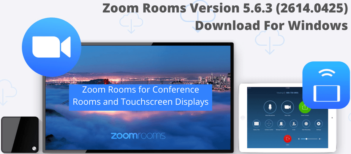 Zoom Rooms Version 5.6.3 (2614.0425) Download For Windows
