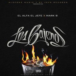 El-Alfa-El-Jefe-ft-Mark-B-Los-Cajeros-n113cu4adjqjuzj2n0cakbt2lkasj8zlleczvan1ac