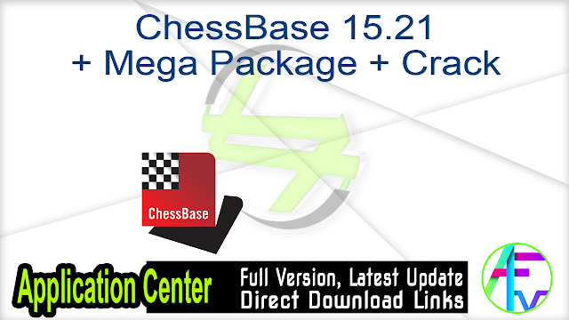 ChessBase 15.21 + Mega Package + Crack
