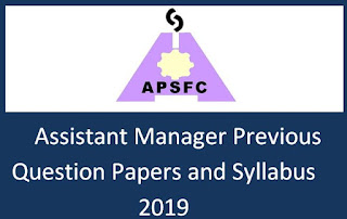 APSFC Previous Question Papers – Manager, Assistant Manager  & Syllabus 2019-20