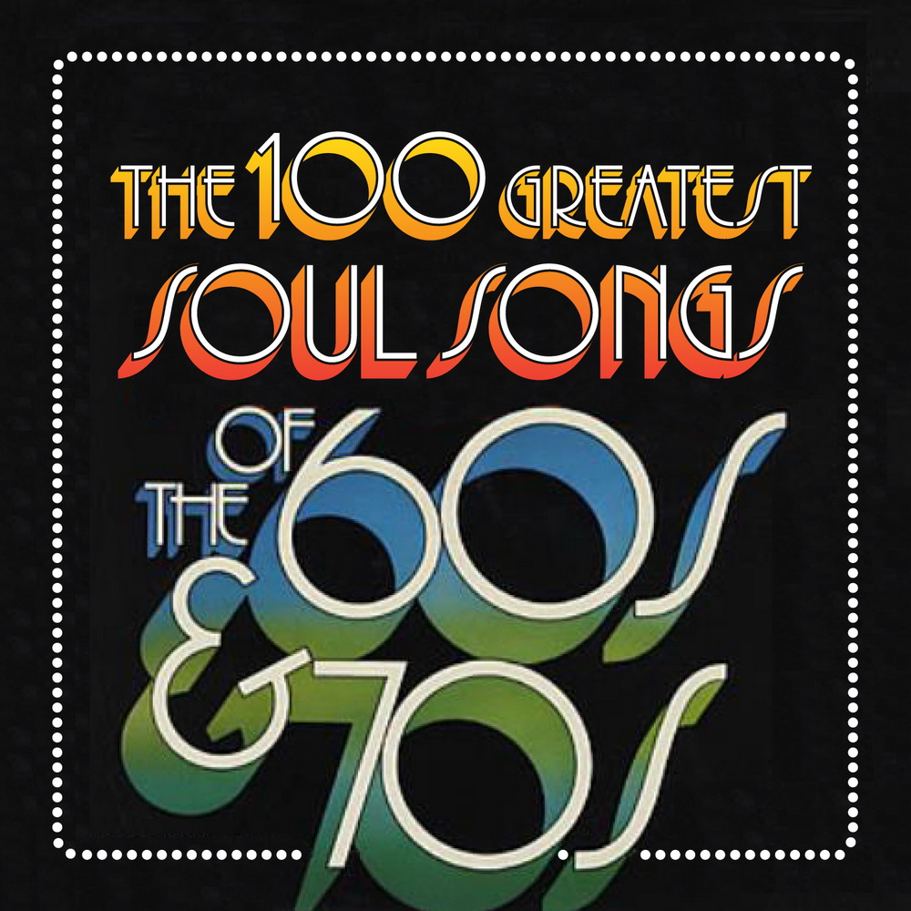 Best Soul Songs 2019 With The Song Of Life: VA   The 100 Greatest Soul Songs Of The 60s