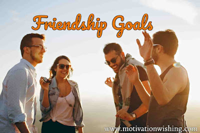 Friendship Goals And Quotes