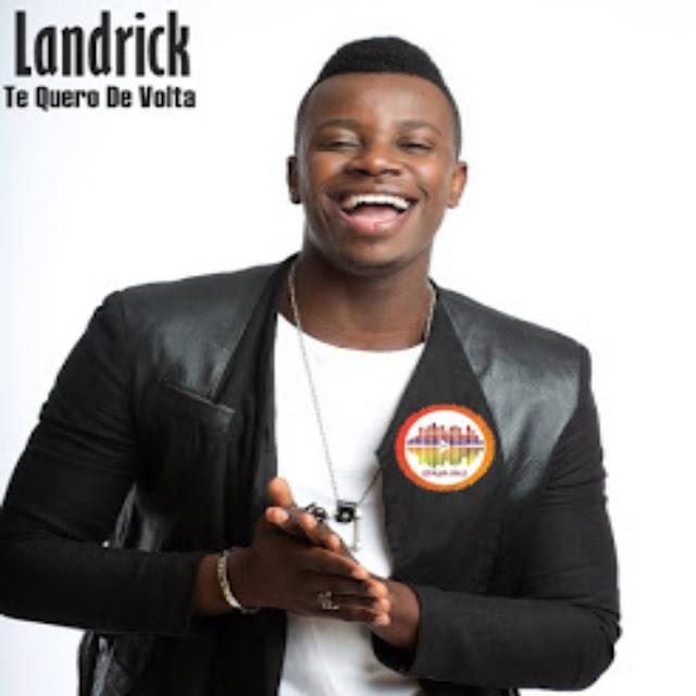 Landrick – Te Quero De Volta