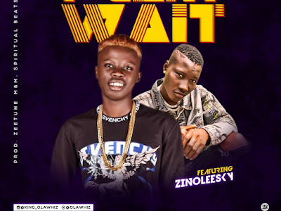 DOWNLOAD MP3: Olawhiz - I Can't Wait Ft. Zinoleesky