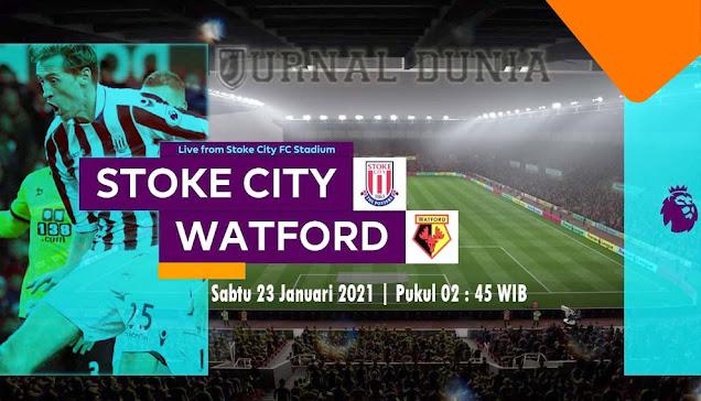 Prediksi Stoke City vs Watford , Sabtu 23 Januari 2021 Pukul 02.45 WIB