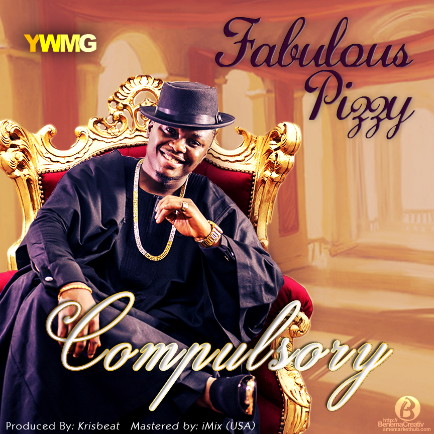 Music] Fabulous Pizzy - Compulsory (Prod  by Krizbeatz