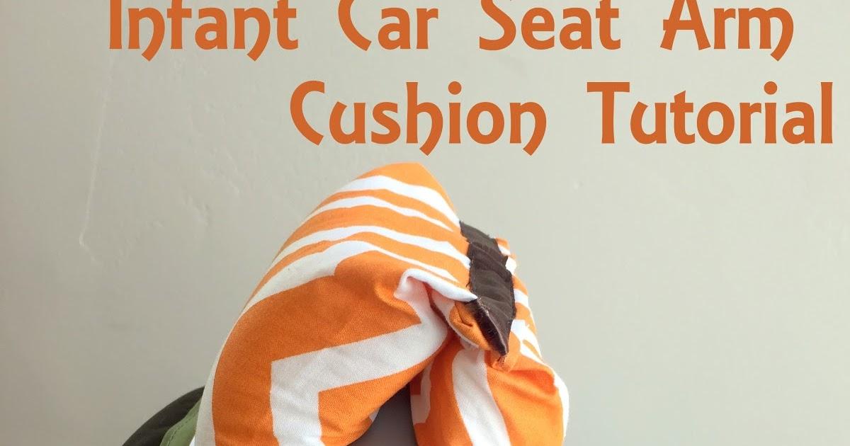 Sunshine And A Summer Breeze Infant Car Seat Arm Cushion Tutorial