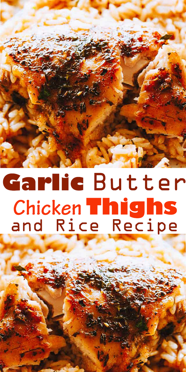 Garlic Butter Chicken Thighs and Rice Recipe | Bursting with rich buttery garlic flavor and tender chicken thighs, this is a one pot chicken and rice dinner guaranteed to impress even the pickiest eaters! #chicken #chickendinner #maindish #dinenr #onepot