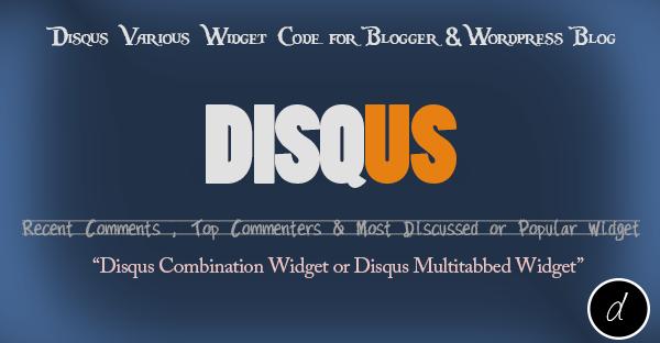 Disqus Various Widget Code for Blogger & Wordpress Blog