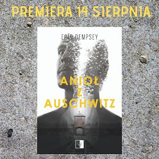 Zapowiedź patronacka - Anioł z Auschwitz - Eoin Dempsey