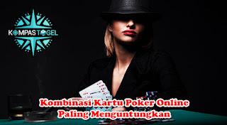 Kombinasi Kartu Poker Online Paling Menguntungkan