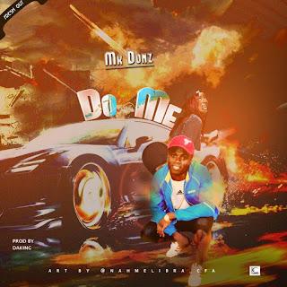 MUSIC: M.K Donz - Do Me