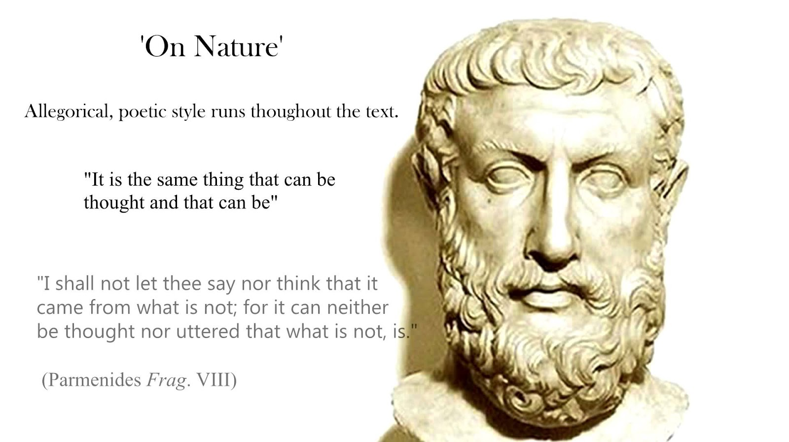 an overview of the philosophical world by parmenides Parmenides was a pre-socratic philosopher from elea  a world in which there  is change requires a combination of being and non-being, but.