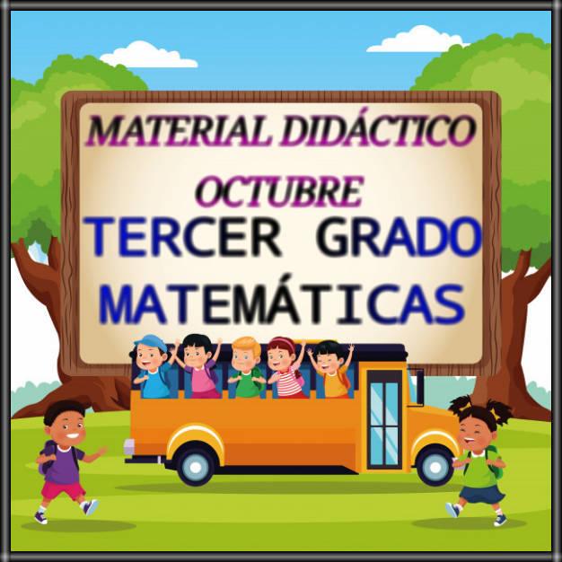 MATERIAL DIDÁCTICO DE OCTUBRE-TERCER GRADO-MATEMÁTICAS