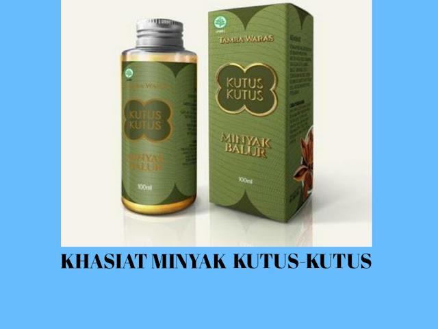 khasiat minyak kutus-kutus untuk penyembuhan penyakit