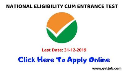 NATIONAL ELIGIBILITY CUM ENTRANCE TEST - GVTJOB.COM