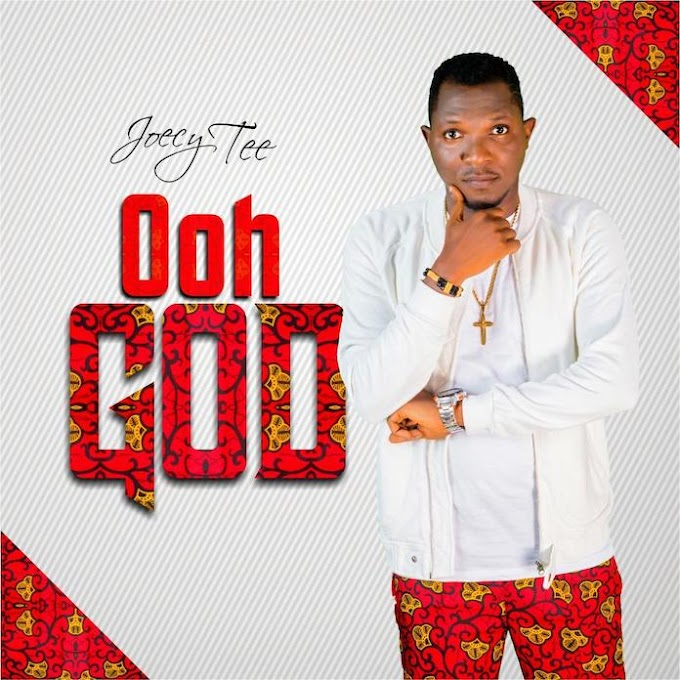 Joecy Tee - Ooh God