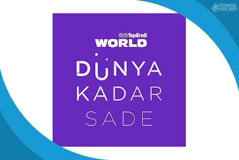Dünya Kadar Sade Podcast