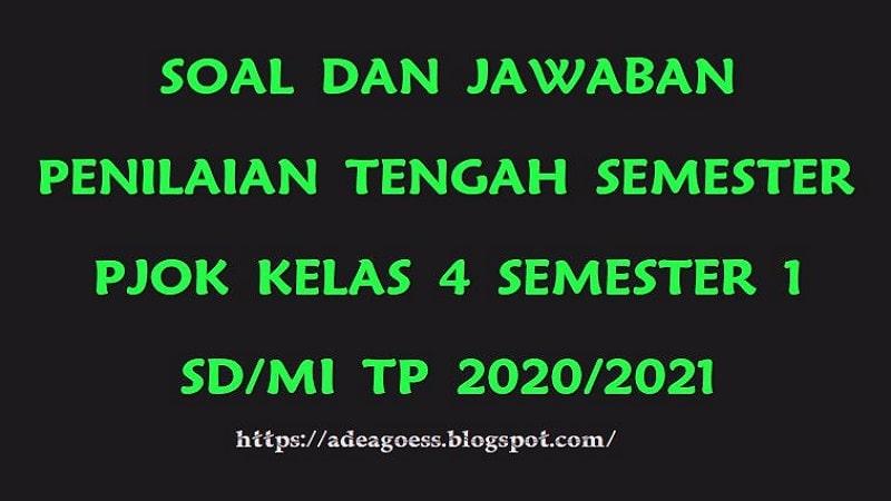 Download Soal Pts Uts Pjok Kelas 4 Semester 1 Sd Mi Kurikulum 2013 Tp 2020 2021 Sobang 2