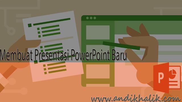 Membuat Presentasi PowerPoint Baru untuk pertama kali