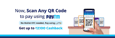 Scan any QR code to pay using Paytm & get up to Rs. 2,100 cashback