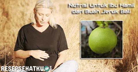 Nutrisi Ibu Hamil dari Buah Jeruk Bali
