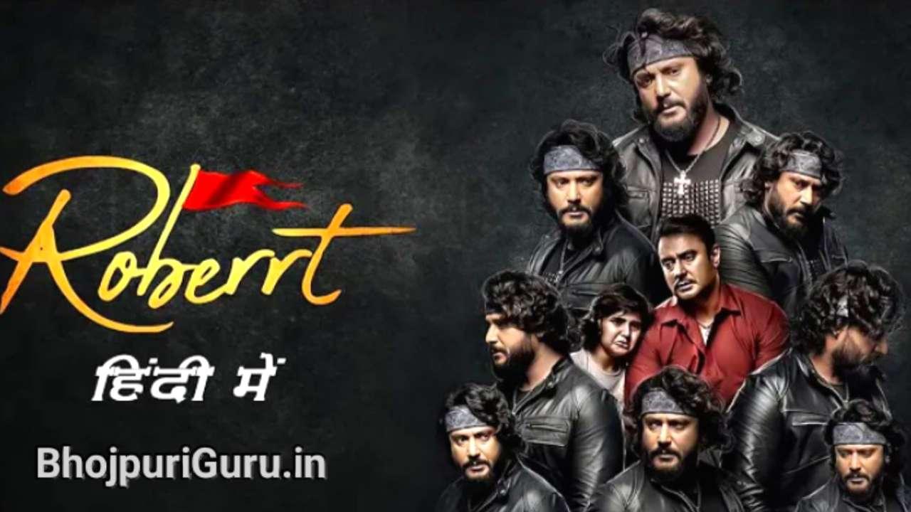 Roberrt Hindi Dubbed Full Movie 480p, 720p, 1080p, Filmyzilla, 7StarHD, Filmy4wap, 9xmovie, SkymovieHD - Bhojpuri Guru