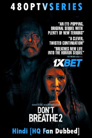 Don't Breathe 2 (2021) 850MB Full Hindi (HQ Fan Dubbed) Dual Audio Movie Download 720p Web-Rip [1XBET]