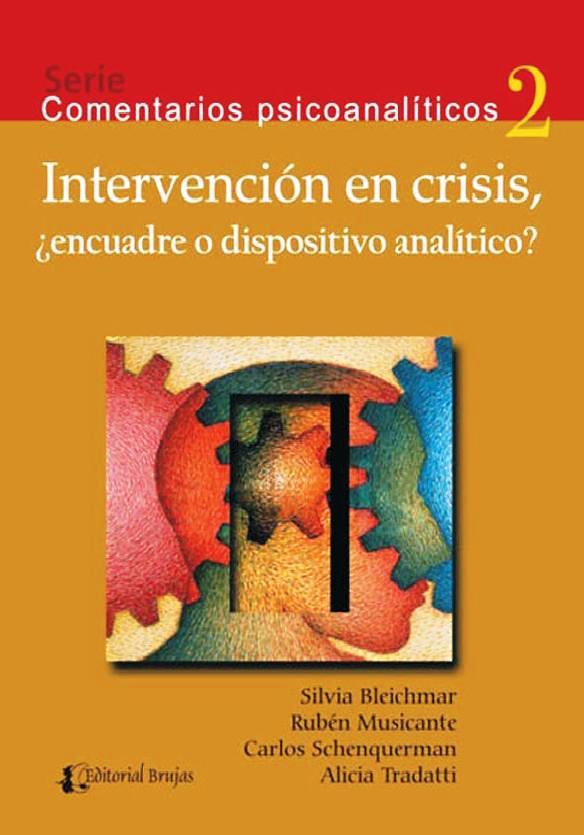 Intervención en crisis, encuadre o dispositivo analítico, 3ra Edición – Silvia Bleichmar