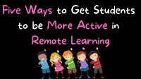 Five Ways to Get Students to be More Active in Remote Learning