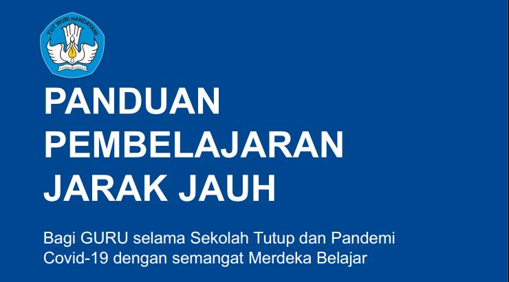 Petunjuk Teknis Panduan Pelaksanaan Pembelajaran Jarak Jauh (PJJ)
