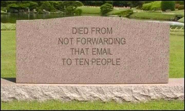 died from not forwarding that email to ten people
