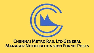 CMRL General Manager Notification 2021 For 10  Posts