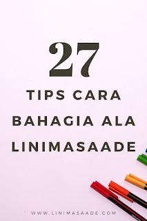 27 Tips Cara Bahagia Ala Linimasaade