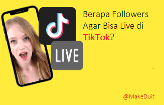 Berapa Followers Sih Agar Bisa Live di TikTok?