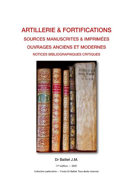 BALLIET J.M. Artillerie & fortifications. Sources manuscrites & imprimées - Ouvrages anciens et modernes. Notices bibliographiques critiques. [2021]